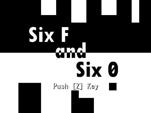 Six F and Six 0 Game Screen Shots