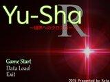 Yu-Sha ~境界へのクロスロード~ R