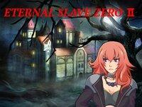 ETERNAL SLAVE ZERO Ⅱ ver 0.2.0