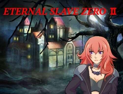 ETERNAL SLAVE ZERO Ⅱ Game Screen Shots