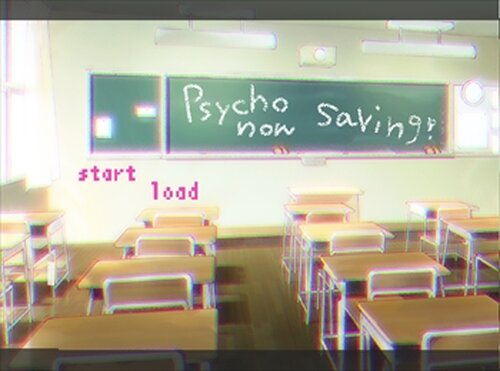 psycho now saving! Game Screen Shots