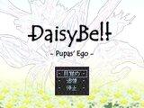 DaisyBell -Pupas' Ego-