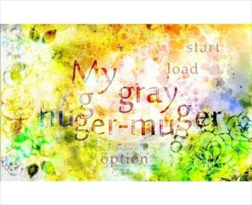My gray hugger-mugger Game Screen Shots