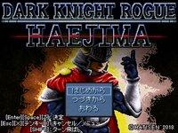 Dark Knight Rogue -HAEJIMA-