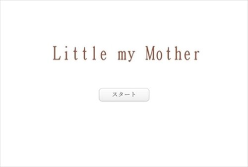 Little my Mother Game Screen Shots