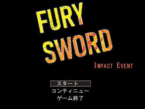 FURY SWORD ~IMPACT EVENT~ Game Screen Shots